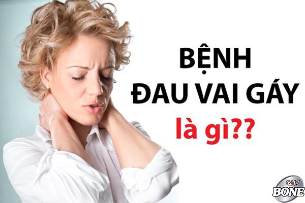Đau vai gáy là bệnh gì?