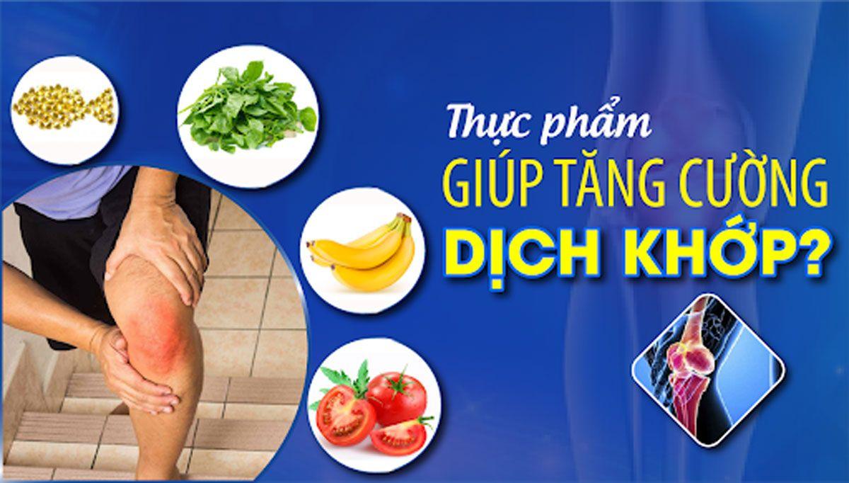 Những thực phẩm cung cấp collagen, omega 3, protein và các vitamin cần thiết cho khớp